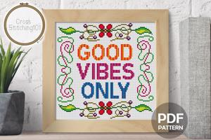 Good Vibes Only Cross Stitch Design