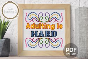 Adulting Is Hard CrossStitch Pattern