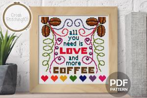 All You Need is Love and More Coffee CrossStitch Pattern