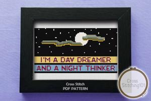 I'M A Day Dreamer And A Night Thinker Cross Stitch Chart
