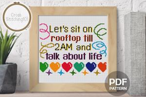 Let's Sit On A Rooftop At 2am & Talk About Life Cross Stitch PDF
