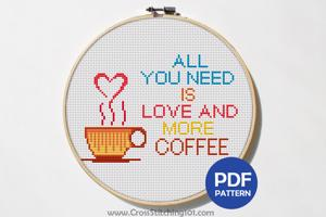 All You Need Is Love And More Coffee Cross Stitch Design