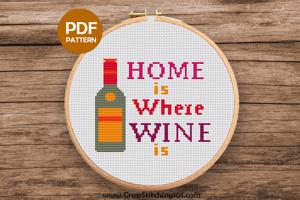 HOME IS WHERE WINE IS - Wine Bottle Cross Stitch Design