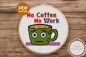 No Coffee, No Work Cross Stitch Chart