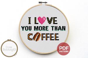 I Love You More Than Coffee Cross Stitch Design
