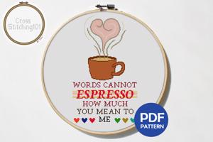 Words Cannot Espresso How Much You Mean To Me Cross Stitch Pattern