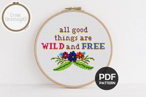 All Good Things Are Wild And Free Cross Stitch Design
