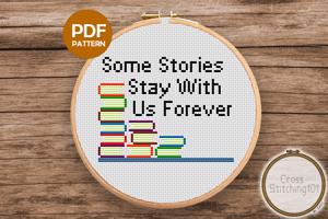 Some Stories Stay With Us Forever Cross Stitch PDF