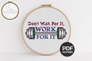 Don't Wish For It, Work For It Cross Stitch Chart
